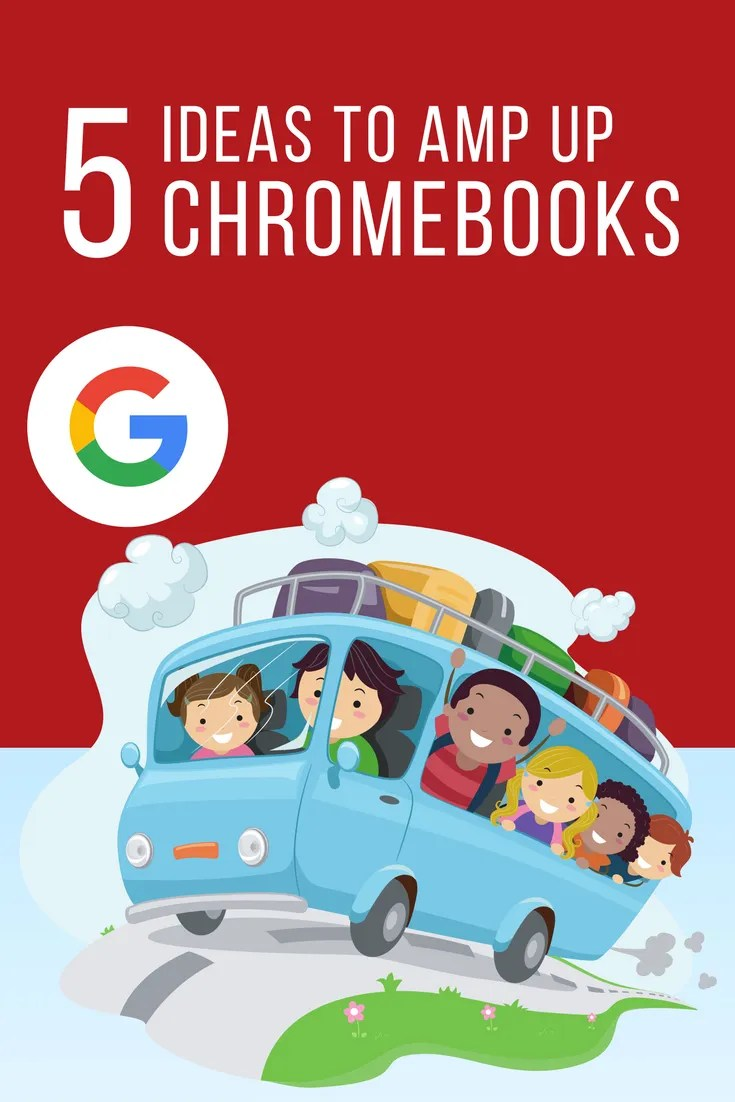 5 Ideas To Amp Up Chromebooks Coolcatteacher