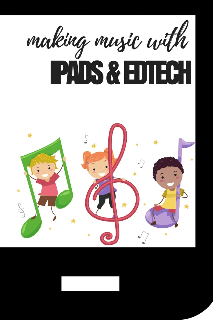 making music with ipads and edtech (1)