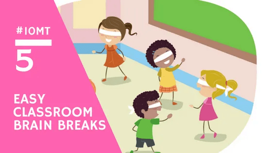 5 Easy classroom brain breaks