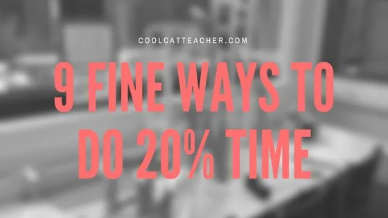 9 fine ways to do 20% time (1)