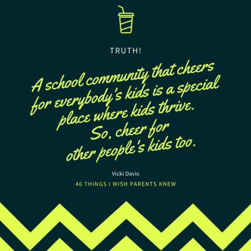 A school community that cheers for everybody's kids is a special place where kids thrive.