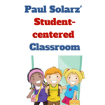 Paul Solarz and His Student Centered Classroom