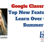 Google Classroom: Top New Features to Learn Over the Summer #gafe
