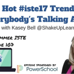 #iste17 trends: Google, Touch Screen Chromebooks and More