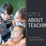 16 Things They Don't Tell You About Teaching