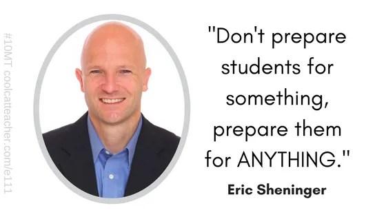 Don't prepare students for something, prepare them for anything @E_Sheninger