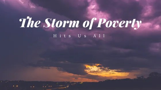 The Storm of Poverty
