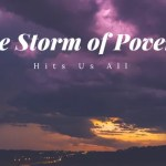 The Storm of Poverty Hits Us All