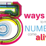 5 Ways to Help Numbers Come Alive
