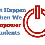 5 Things That Happen When We Empower Students