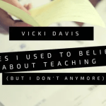 5 Lies I Used to Believe About Teaching But I Don't Anymore