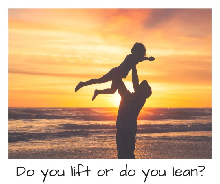Do you lift or do you lean_