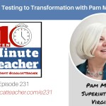 From Testing to Transformational Change with Pam Moran