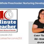 Teach the Whole Preschooler: Nurturing Developing Minds
