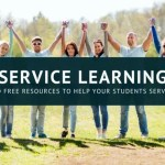 Service Learning: Grants and FREE Resources to Help Your Students Serve and Grow