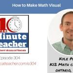 Kyle Pearce: How to Make Math Visual