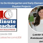 Passion Projects in Kindergarten and First Grade