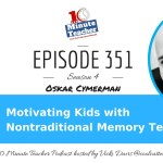 Motivating Kids with Nontraditional Memory Techniques