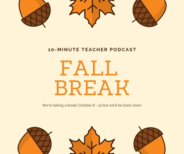 fall break 10-minute teacher