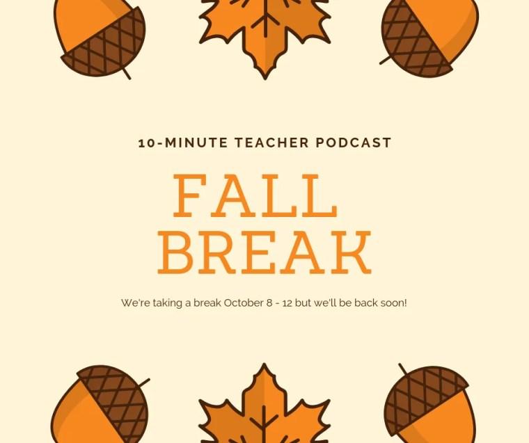 fall break 10-minute teacher