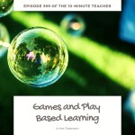 Games and Play Based Learning in Middle and High School