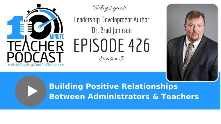 Building positive relationships between administrators and teachers.
