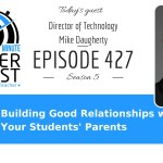 Building Good Relationships with Your Students' Parents