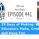 25 Days of Making: When Educators Make, Create, and Have Fun