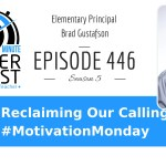 Reclaiming Your Calling #MotivationMonday with Brad Gustafson