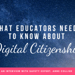 What Educators Need to Know Right Now About Digital Citizenship