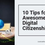 10 Tips for Awesome Digital Citizenship