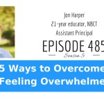 5 Ways to Overcome Being Overwhelmed