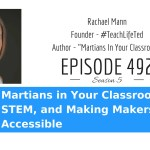 Martians in Your Classroom, STEM, and Making Makerspaces Accessible