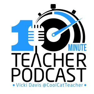 10 Minute Teacher Podcast - @coolcatteacher