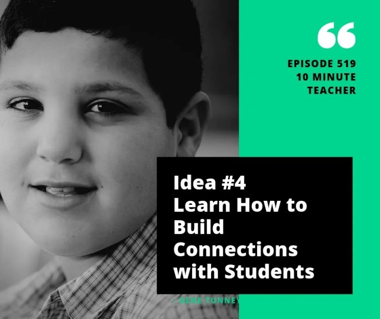 Idea #4 Learn How to Build Connections with Students