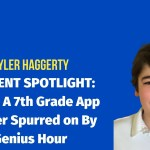 STUDENT SPOTLIGHT: Tyler – a 7th Grade App Builder Spurred on By Genius Hour