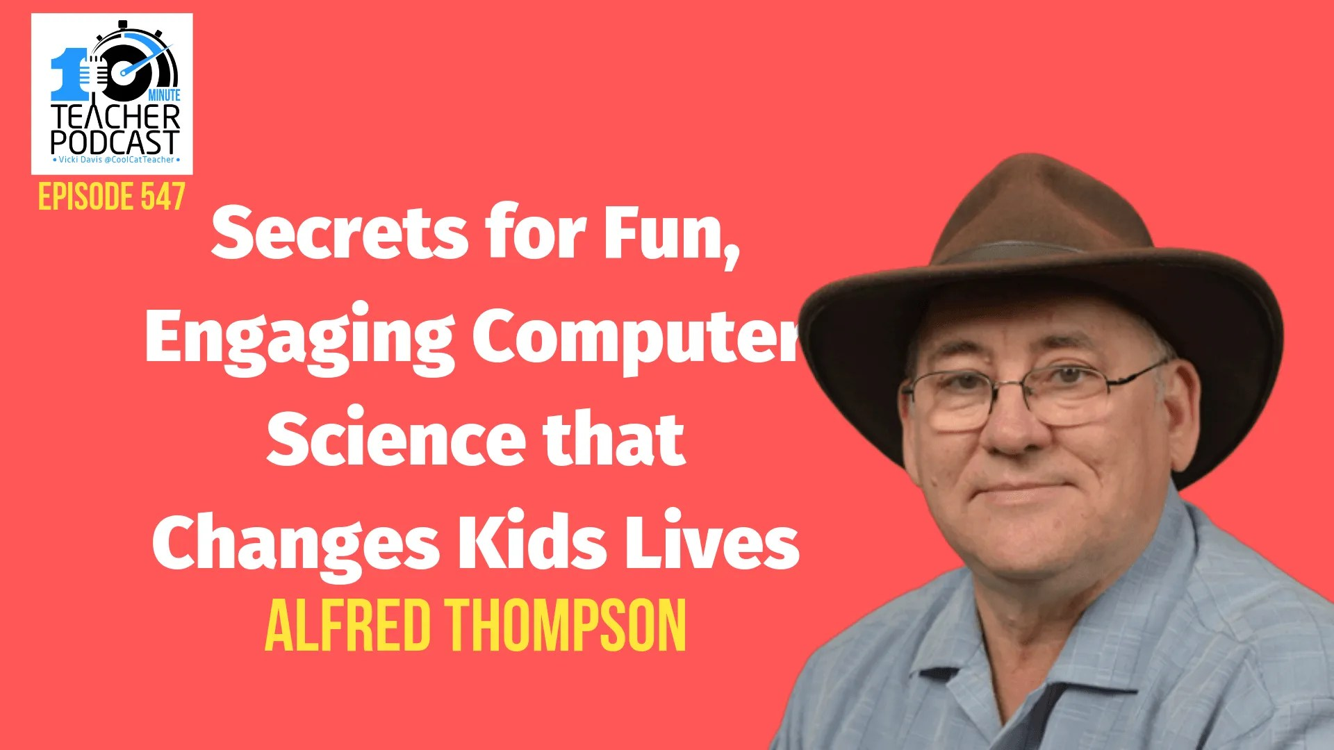Secrets for Fun, Engaging Computer Science that Changes Kids Lives
