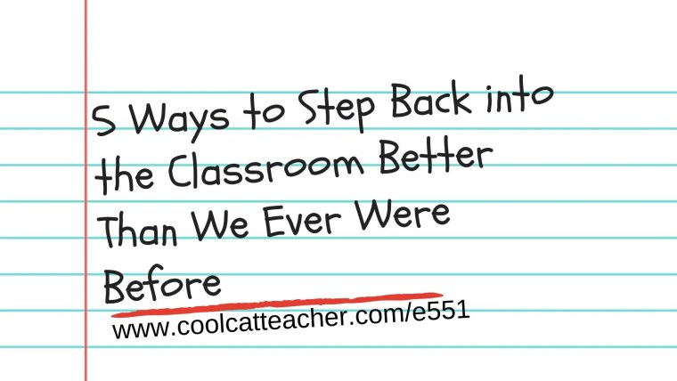 551 step back into the classroom
