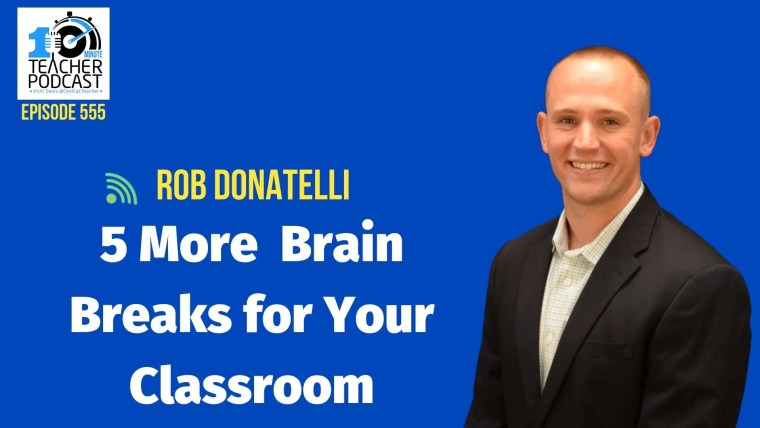 Rob Donatelli and 5 easy brain breaks