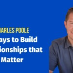 4 Ways to Build Relationships That Matter