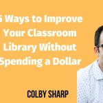 5 Ways to Improve Your Classroom Library Without Spending a Dollar