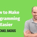 How to Make Programming Easier