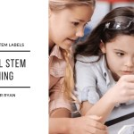 Getting past STEM Labels into real STEM Learning