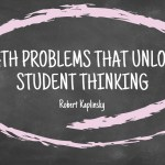 Math Problems that Unlock Student Thinking