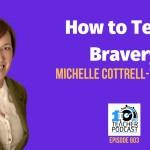 How to Teach Bravery
