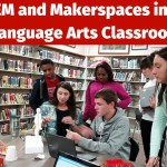 STEM and Makerspaces in the Language Arts Classroom