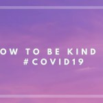 How To Be Kind In #covid19