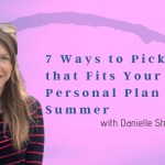 7 Ways to Pick PD that Fits Your Personal Plan this Summer