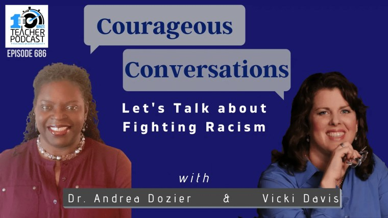 Courageous Conversations: Let's Talk about Fighting Racism with Dr. Andrea Dozier and Vicki Davis