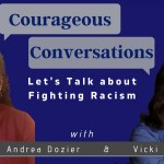 Courageous Conversations: Let's Talk about Fighting Racism